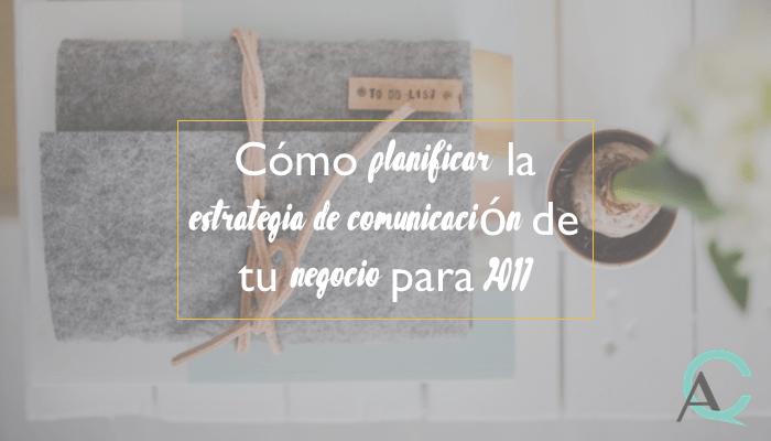 Cómo planificar la estrategia de comunicación de tu negocio